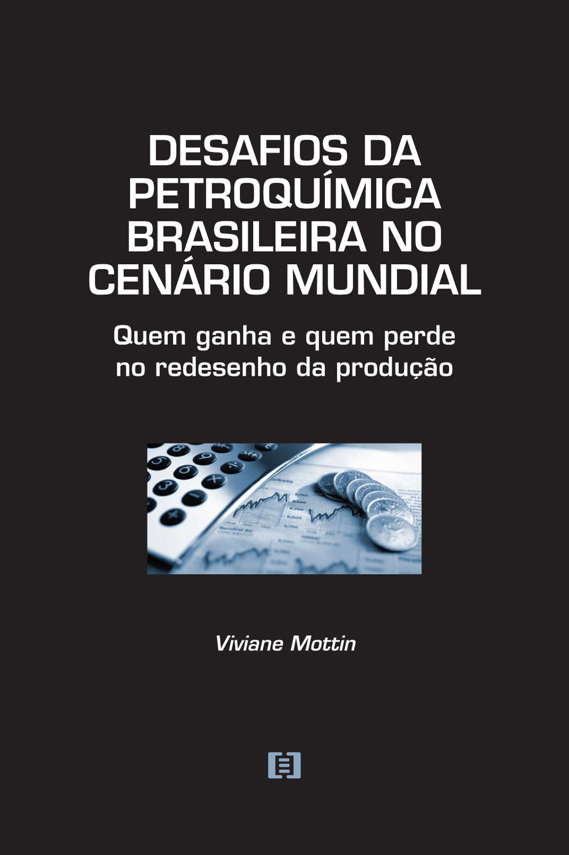Desafios da petroquímica brasileira no cenário mundial: Quem ganha e quem perde no redesenho da produção