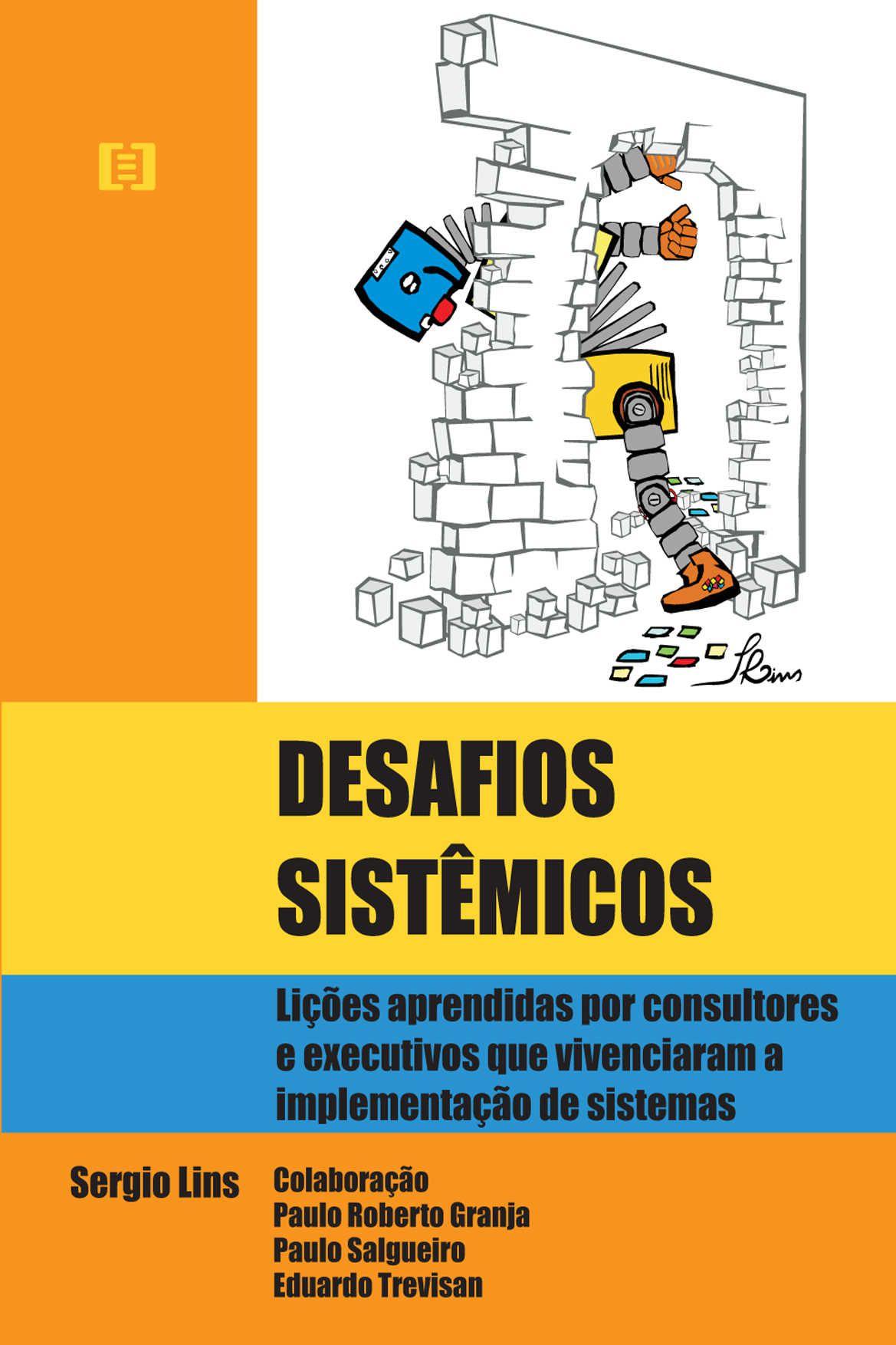 Desafios Sistêmicos: Lições aprendidas por consultores e executivos que vivenciaram a implementação de sistemas