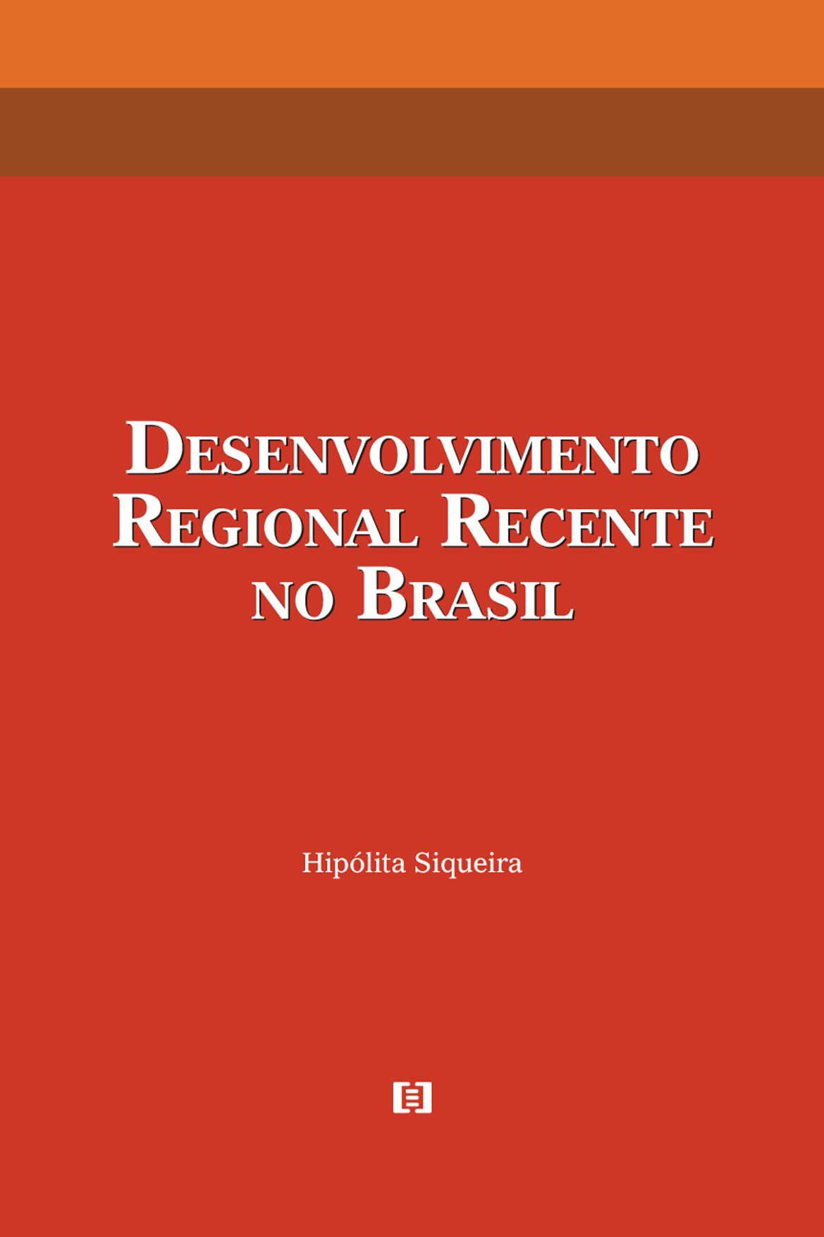 Desenvolvimento regional recente no Brasil