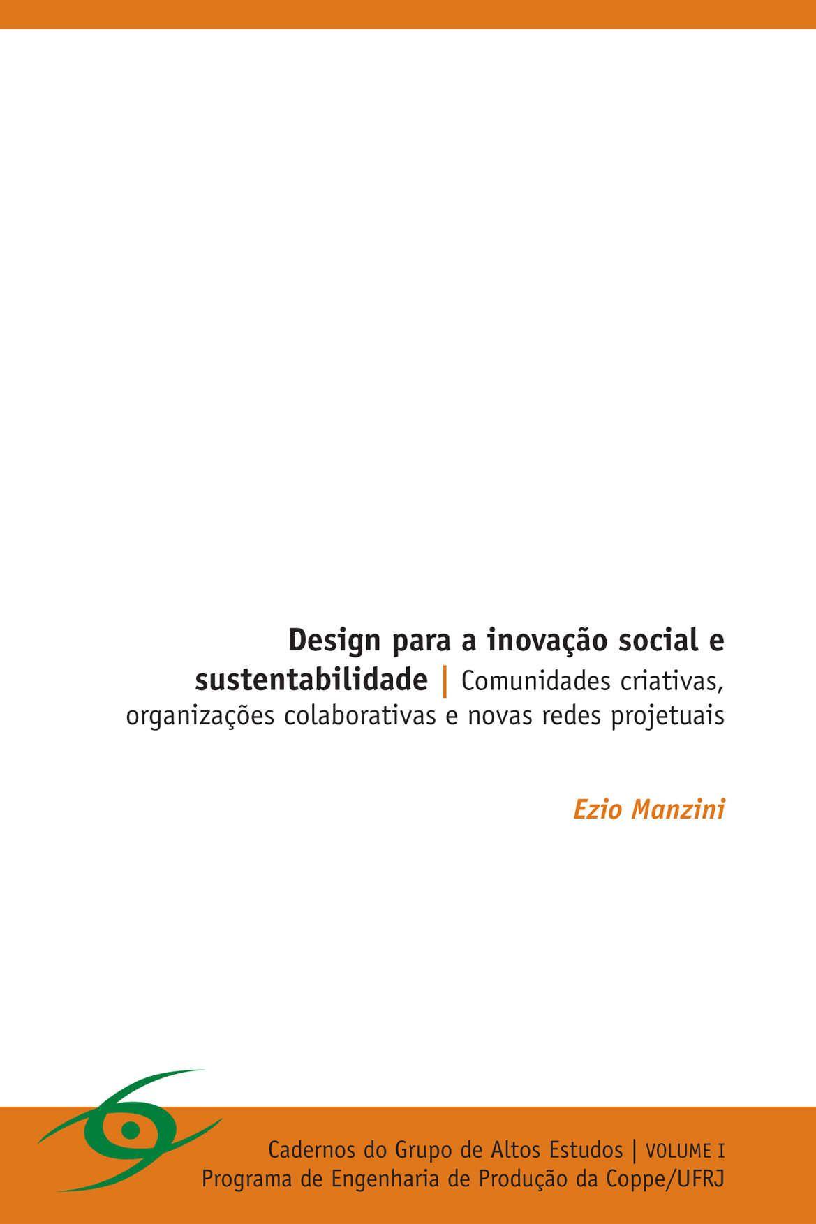 Design para a inovação social e sustentabilidade (LIVRO):Comunid.criativas,organ.colab.e novas redes projetuais