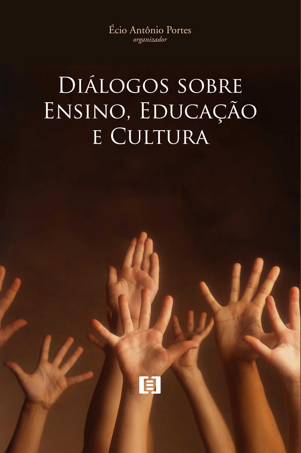 Diálogos sobre Ensino, Educação e Cultura