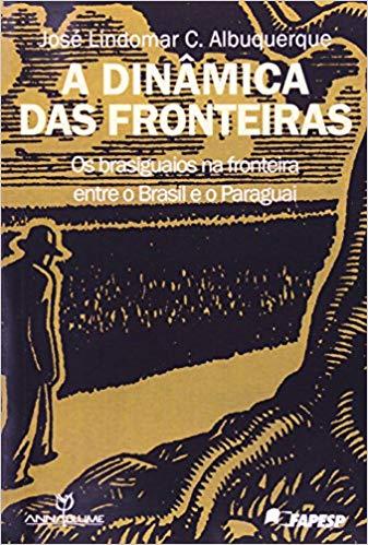 Dinâmica das Fronteiras: os Brasiguaios na Fronteira Entre o Brasil e o Paraguai, A