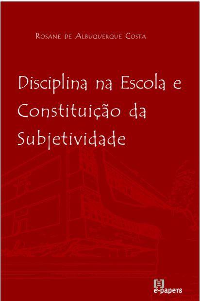 Disciplina na Escola e Constituição da Subjetividade