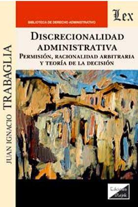 Discrecionalidad administrativa. Permisión, racionalidad