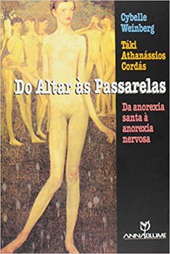 Do Altar Às Passarelas: da Anorexia Santa À Anorexia Nervosa