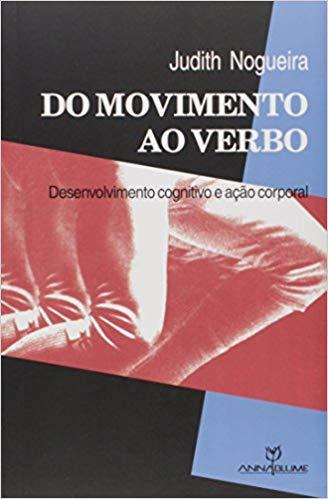 Do Movimento ao Verbo: Desenvolvimento Cognitivo e Ação Corporal