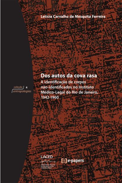 Dos autos da cova rasa: A identificação de corpos não-identificados no Instituto Médico-Legal do Rio de Janeiro, 1942-1960