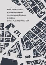 Edifícios Modernos e o Traçado Urbano no Centro de São Paulo (1938-1960)