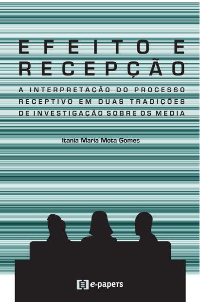 Efeito e Recepção: A interpretação do processo receptivo em duas tradições de  investigação  sobre  os  media