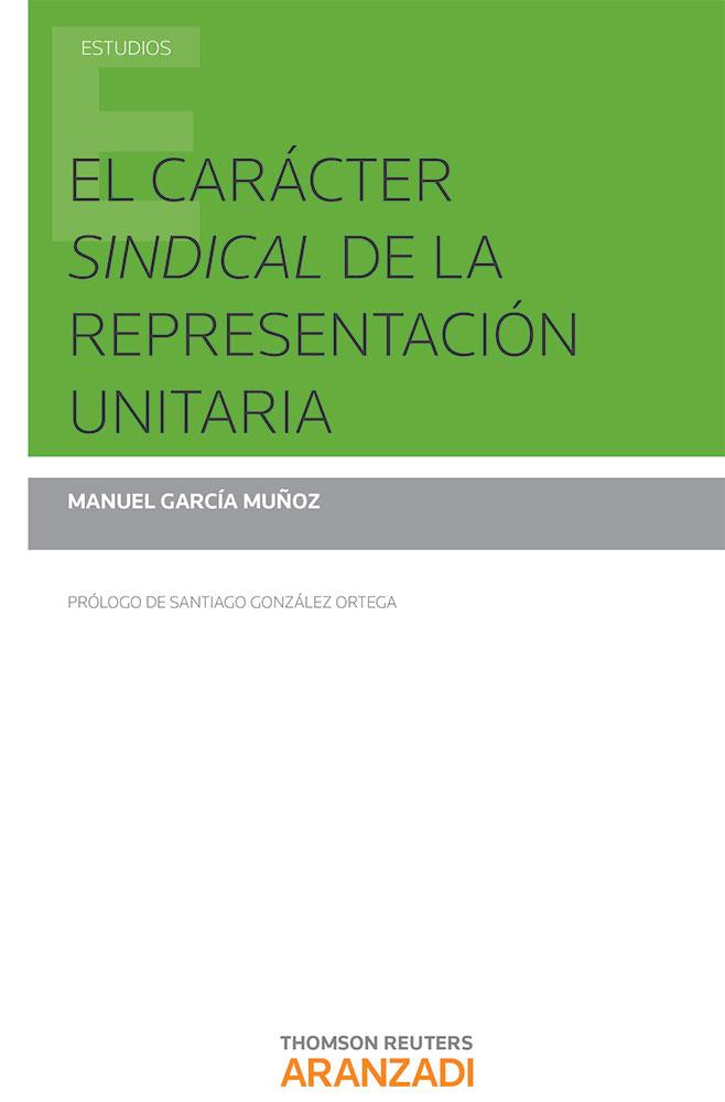 El carácter sindical de la representación unitaria