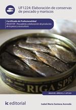 Elaboración de conservas de pescado y mariscos. INAJ0109 - Pescadería y elaboración de productos de la pesca y acuicultura