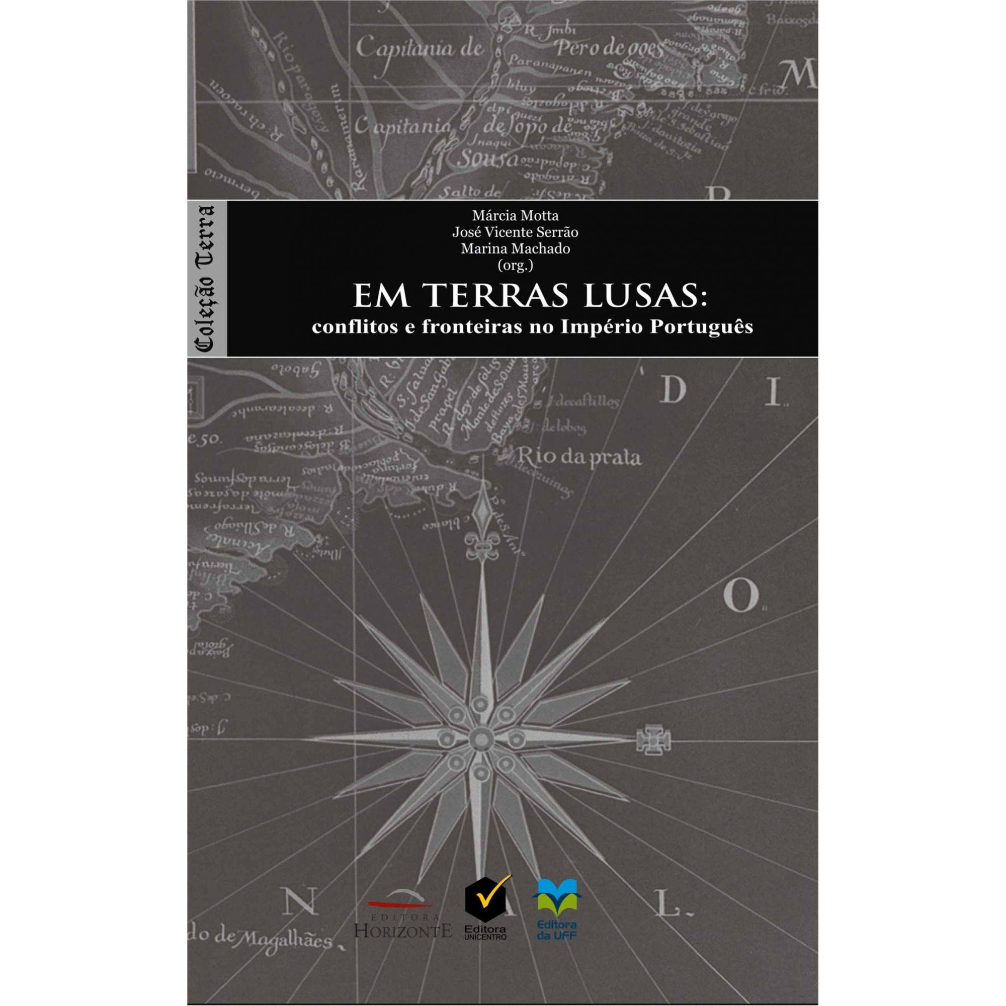 Em Terras Lusas: Conflitos e Fronteiras no Império Português