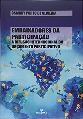 EMBAIXADORES DA PARTICIPAÇÃO: A DIFUSÃO INTERNACIONAL DO ORÇAMENTO PARTICIPATIVO