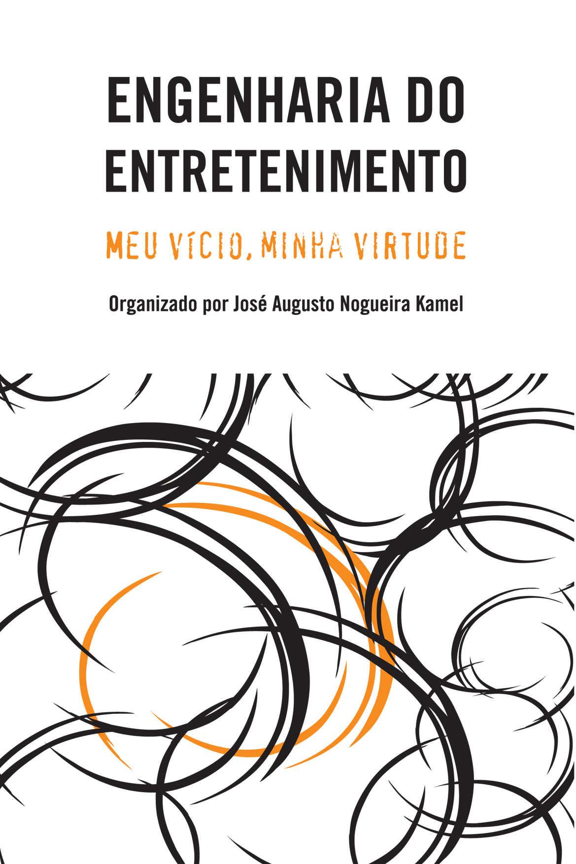 Engenharia do Entretenimento: Meu vício, Minha virtude