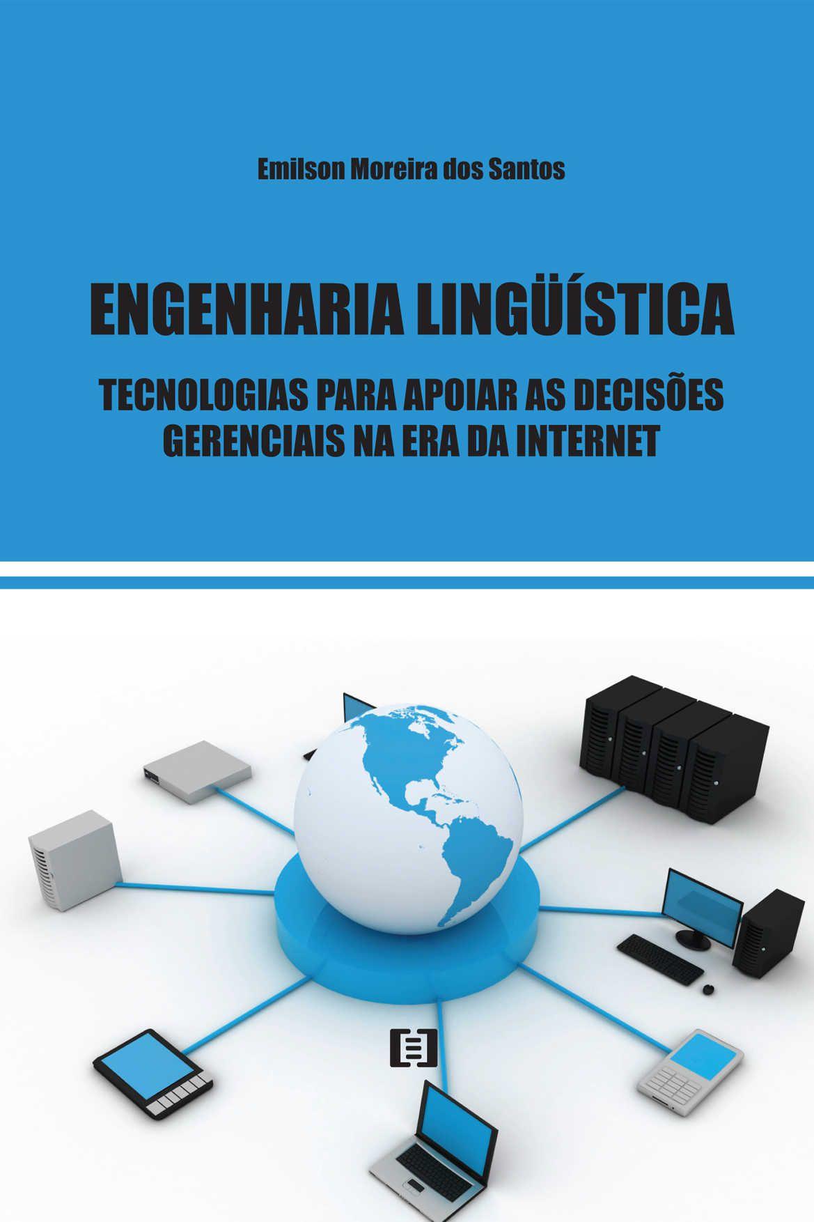 Engenharia Lingüística: Uma tecnologia para apoiar as decisões gerenciais na era da Internet