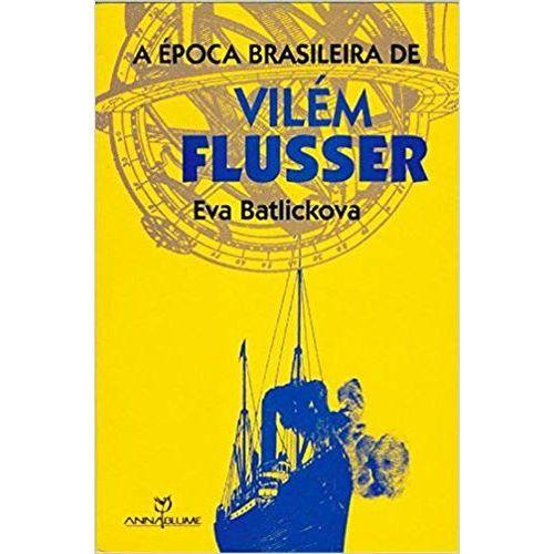 Época Brasileira de Vilém Flusser, A