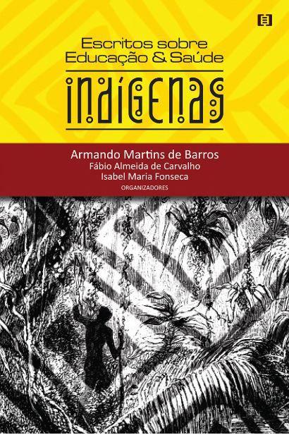Escritos sobre educação e saúde indígenas