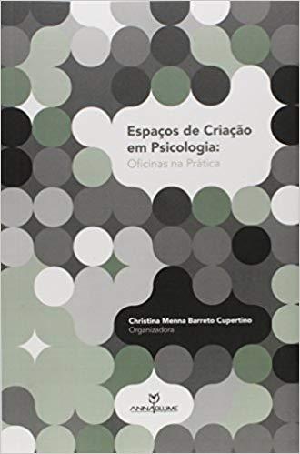 Espaços de Criação em Psicologia: Oficinas na Prática