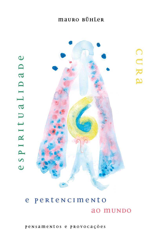 Espiritualidade, cura e pertencimento ao mundo: pensamentos e provocações