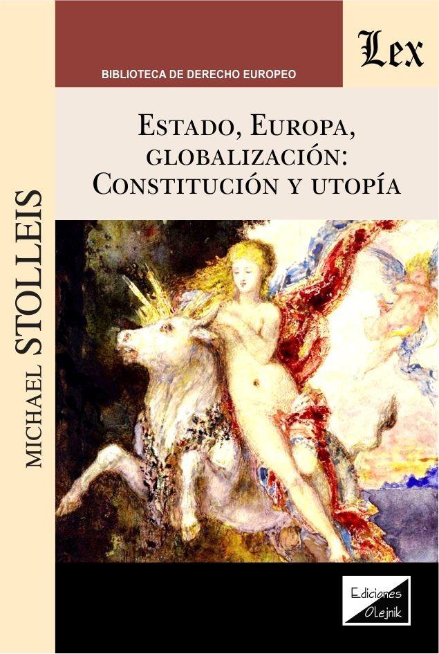 Estado, Europa, globalización. Constitución y utopia