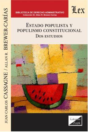 ESTADO POPULISTA Y POPULISMO CONSTITUCIONAL. Dos estudios,