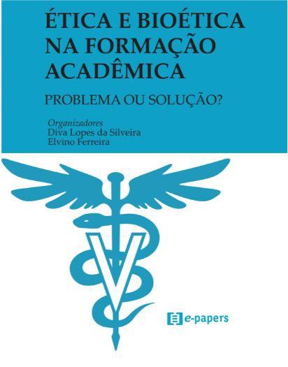 Ética e Bioética na formação acadêmica: Problema ou solução?