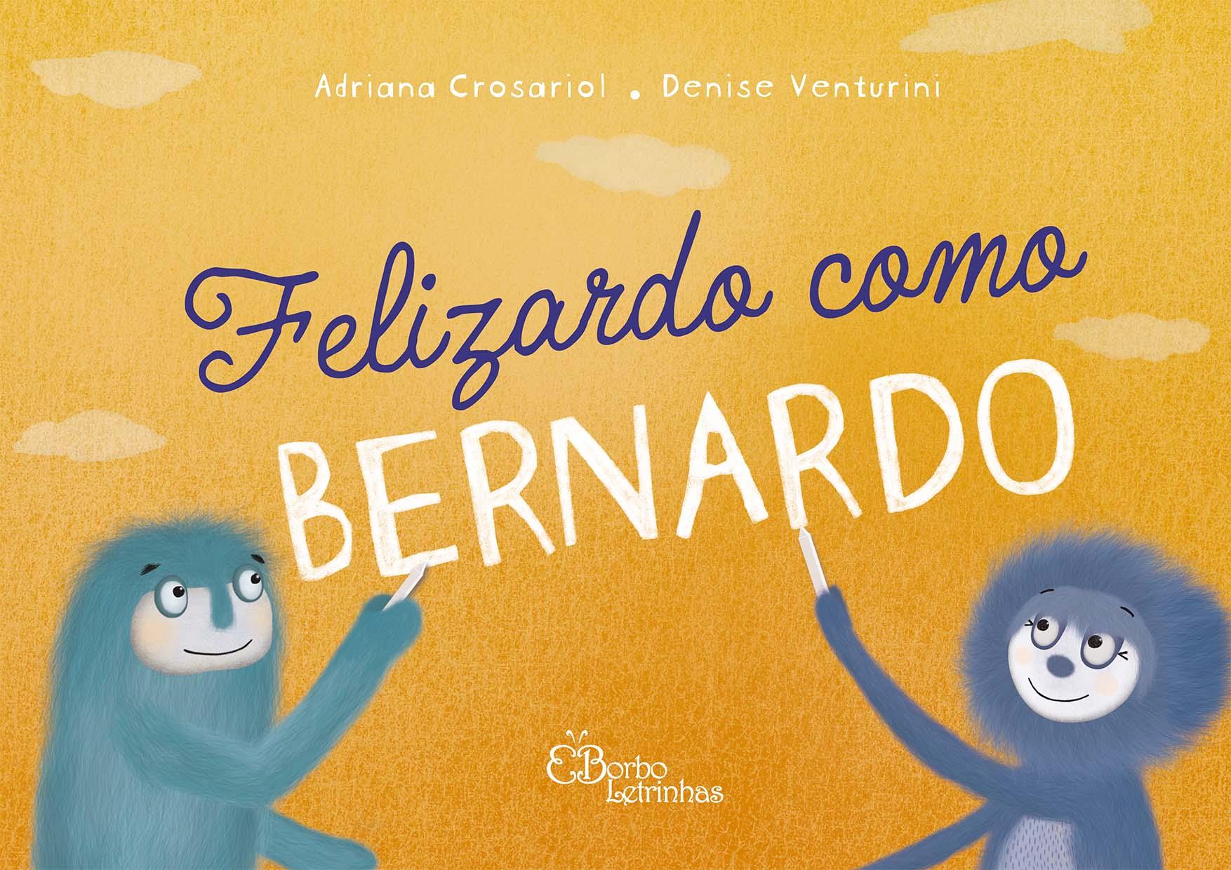 Felizardo como Bernardo