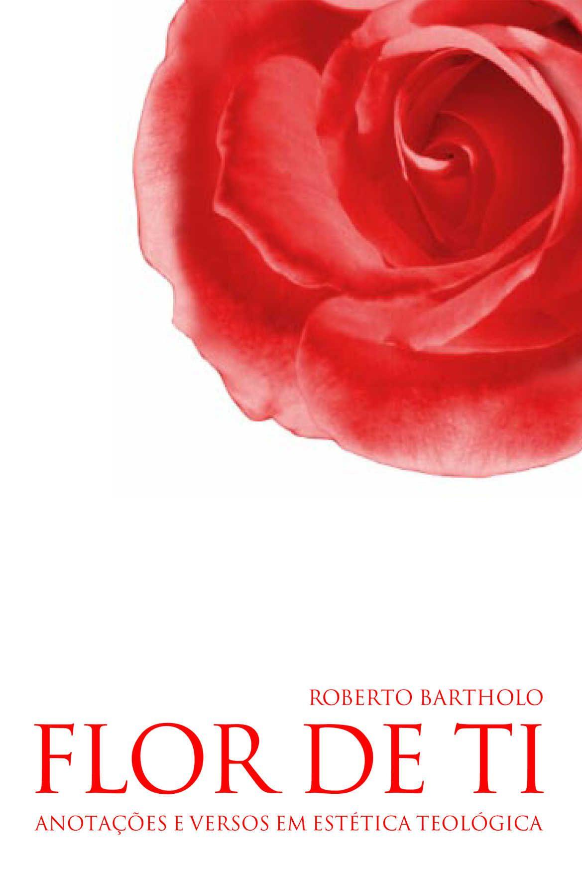 Flor de Ti: Anotações e Versos em Estética Teológica