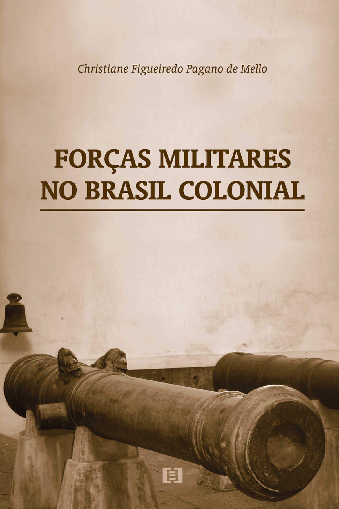 Forças Militares no Brasil Colonial: Corpos de Auxiliares e de Ordenanças na Segunda Metade do Século XVIII