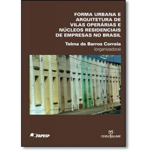 Forma Urbana e Arquitetura de Vilas Operarias