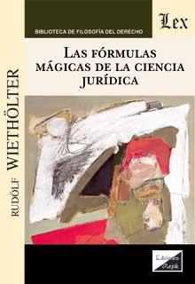Formulas mágicas de la ciencia juridica, las