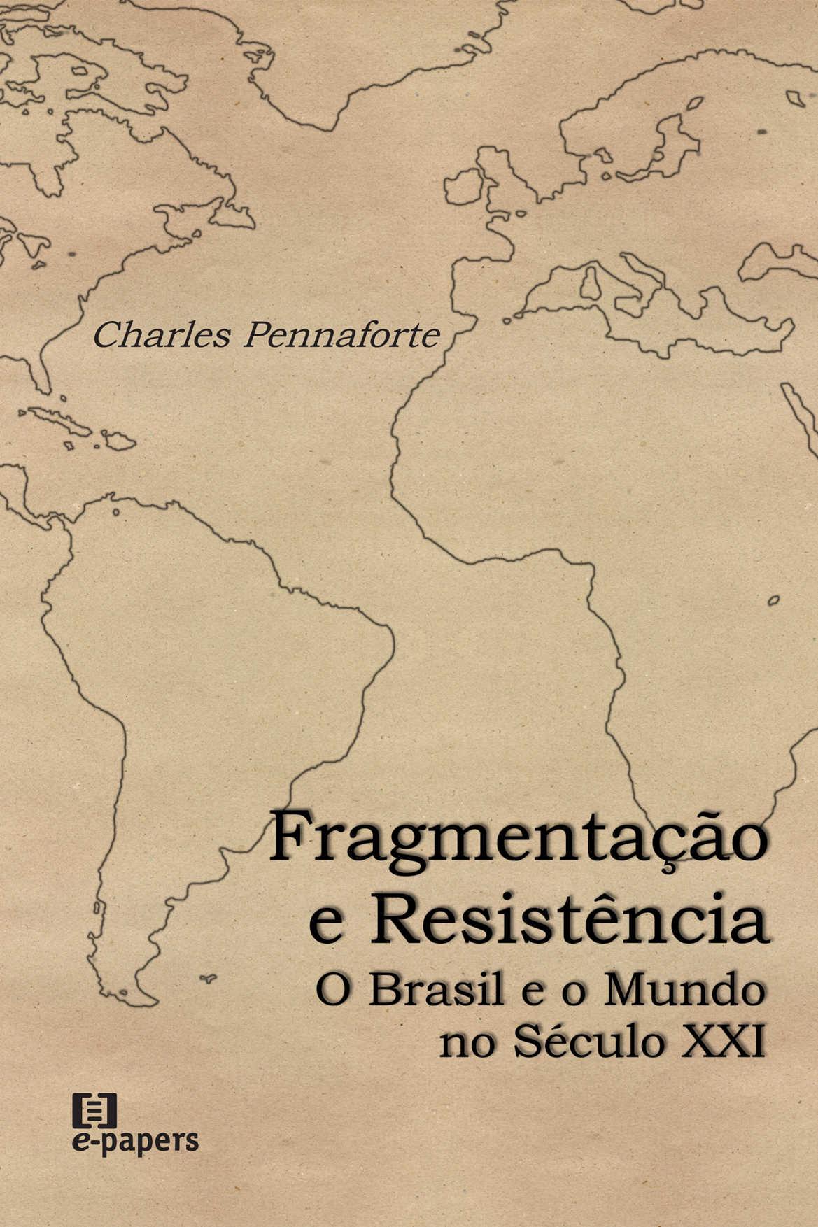 Fragmentação e Resistência: O Brasil e o mundo no século XXI