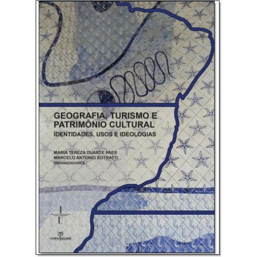 Geografia, Turismo e Patrimônio Cultural: Identidades, Usos e Ideologias