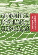GEOPOLITICA, IDENTIDADE E GLOBALIZACAO