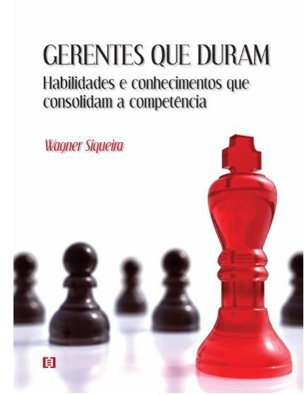 Gerentes que Duram: Habilidades e Conhecimentos que Consolidam a Competência