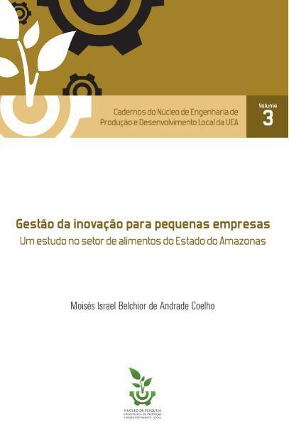 Gestão da inovação para pequenas empresas: Um estudo no setor de alimentos do Estado do Amazonas