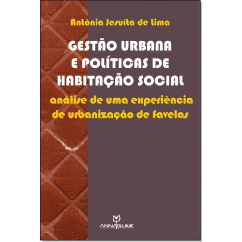 Gestão Urbana e Políticas de Habitação Social - Analise de uma Experiência de Urbanização de Favelas
