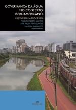 Governança da Água no Contexto Iberamericano: Inovação em Processo