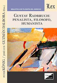 Gustav Radbruch. Penalista, filósofo, jurista