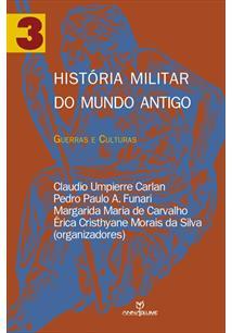 História Militar do Mundo Antigo: Guerras e Culturas - Vol.3