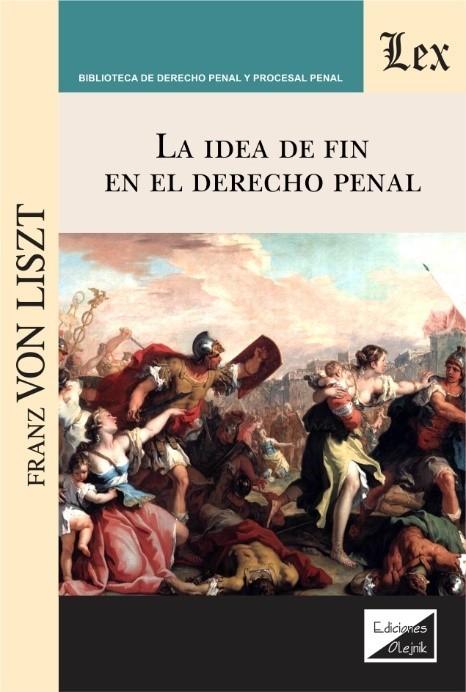 Idea de fin en el derecho penal, La