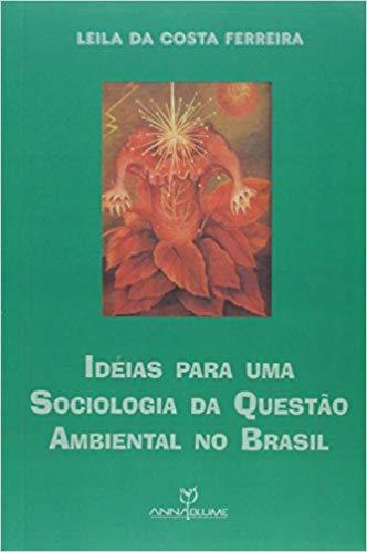 Ideias Para Uma Sociologia da Questão Ambiental no Brasil