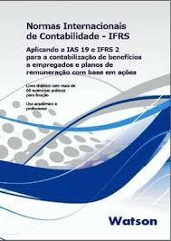 IFRS - Aplicando o IAS 19 e IFRS 2 para a contabilização de benefícios a empregados e planos de remuneração com base em ações