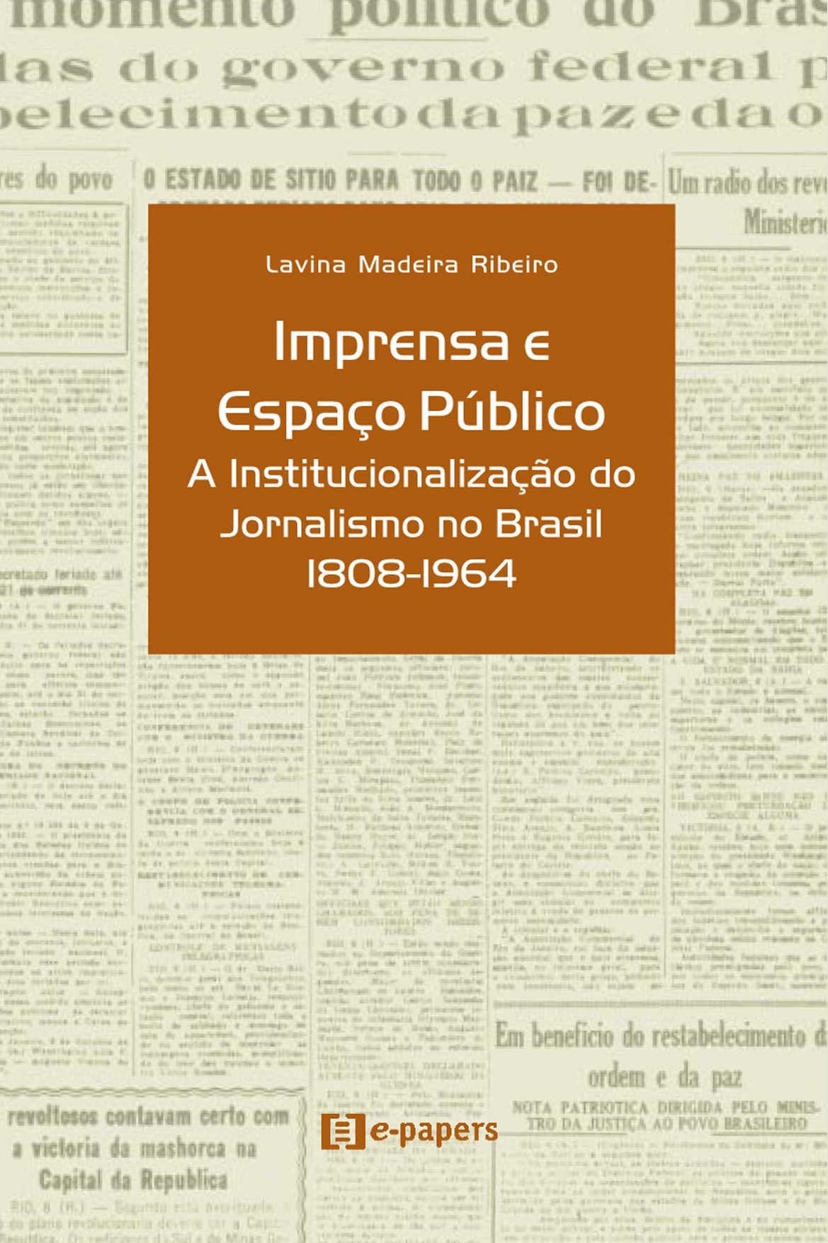 Imprensa e Espaço Público: A Institucionalização do Jornalismo no Brasil (1808-1964)