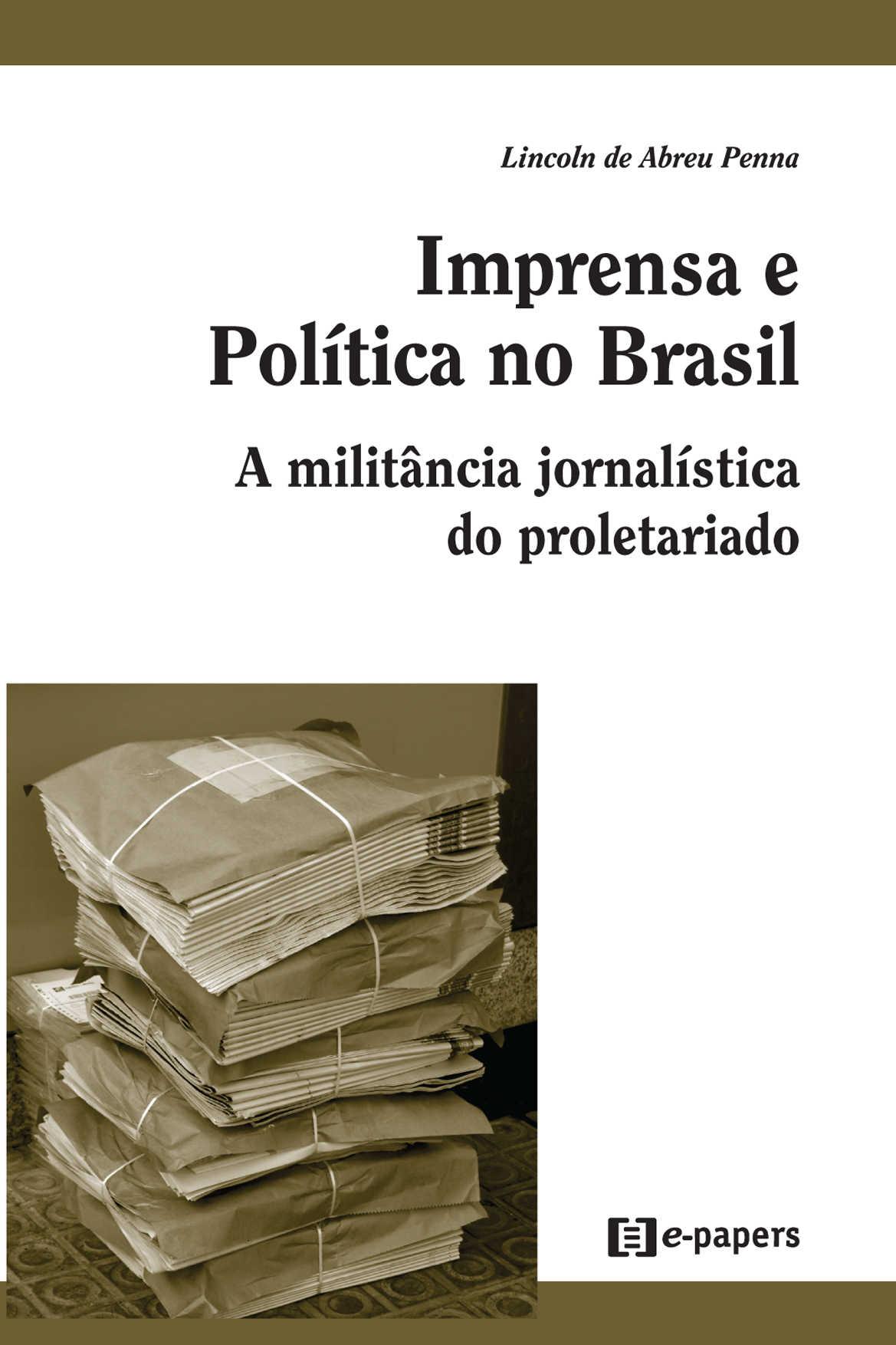 Imprensa e política no Brasil: A militância jornalística do proletariado