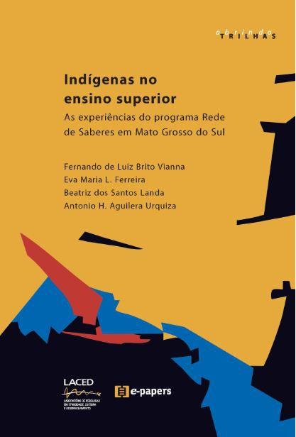 Indígenas no ensino superior: As experiências do programa Rede de Saberes em Mato Grosso do Sul