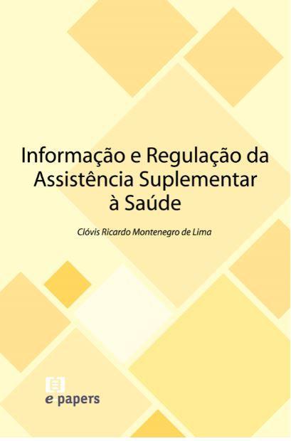 Informação e Regulação da Assistência Suplementar à Saúde