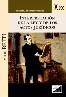 Interpretación de la ley de de los actos jurídicos