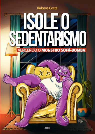 Isole o sedentarismo: vencendo o Monstro Sofá-Bomba