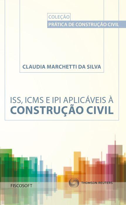 ISS, ICMS e IPI aplicáveis à construção civil